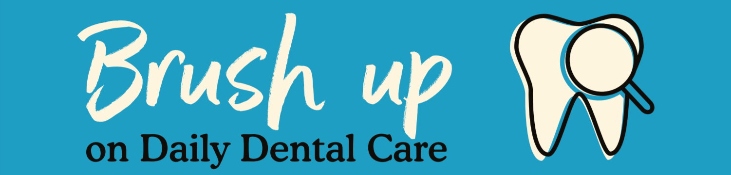 brush up on daily dental care