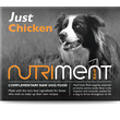 Nutriment Just Chicken Formula Complementary Raw Frozen Adult Dog Food Tub 500g