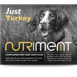 Nutriment Just Turkey Formula Complementary Raw Frozen Adult Dog Food Tub 500g